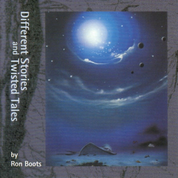Ron Boots | Different Stories and Twisted Tales