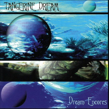 Tangerine Dream | Dream Encores