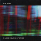 Polaris | Background Stories