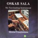 Oskar Sala | My Fascinating Instruments
