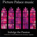 Picture Palace Music | Indulge the Passion