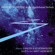 Thomas Fanger, Mario Schonwalder | Analog Overdose in the Applebaum Nebula