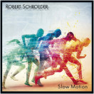 Robert Schroeder | Slow Motion