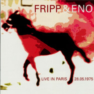 Brian Eno, Robert Fripp | Live in Paris