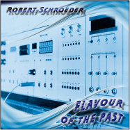 Robert Schroeder | Flavour of the Past