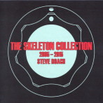 Steve Roach | The Skeleton Collection 2005-2015