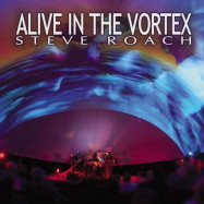 Steve Roach | Alive in the Vortex
