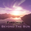 Firechild | Beyond the Sun