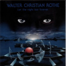 Walter Christian Rothe | Let the Night Last Forever