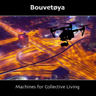 Bouvetoya | Machines for Collective Living