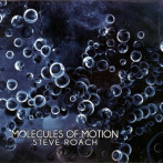 Steve Roach | Molecules of Motion