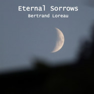 Bertrand Loreau | Eternal Sorrows