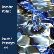 Brendan Pollard | Isolated Passages Two