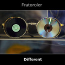 Fratoroler | Different